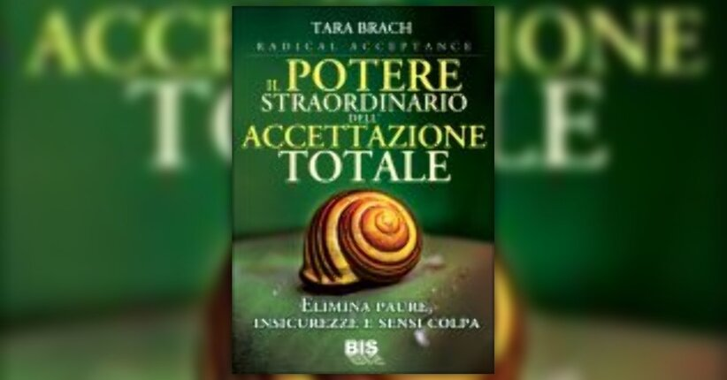 """Estratto dal libro """"Il potere straordinario dell'accettazione totale"""""""