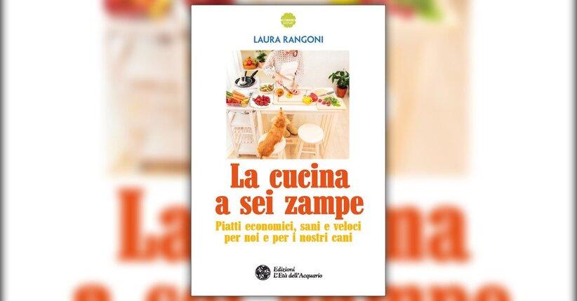 """Estratto dal libro """"La Cucina a Sei Zampe"""" di Laura Rangoni"""