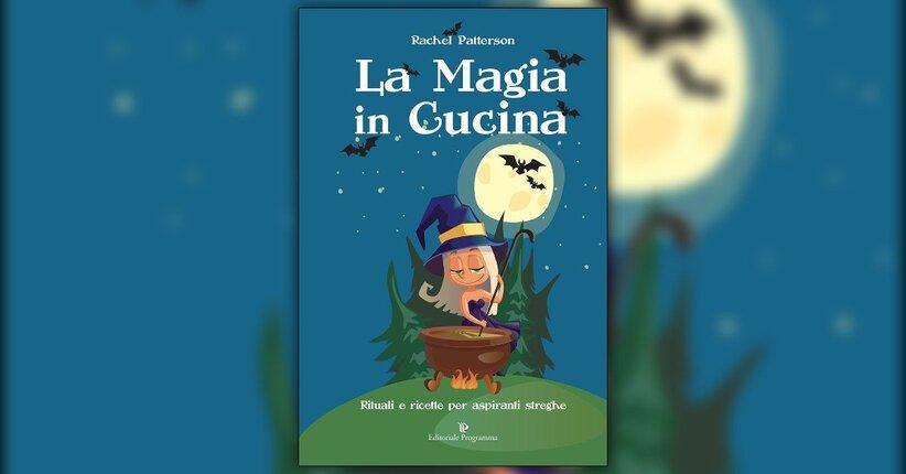 """Estratto dal libro """"La Magia in Cucina"""" di Rachel Patterson"""