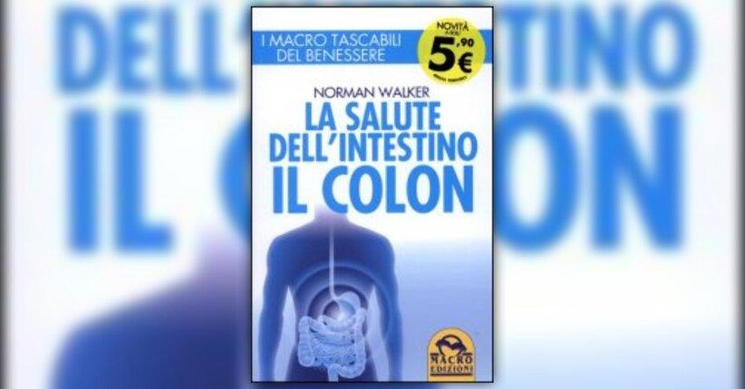 """Estratto dal libro """"La salute dell'intestino: il colon"""""""
