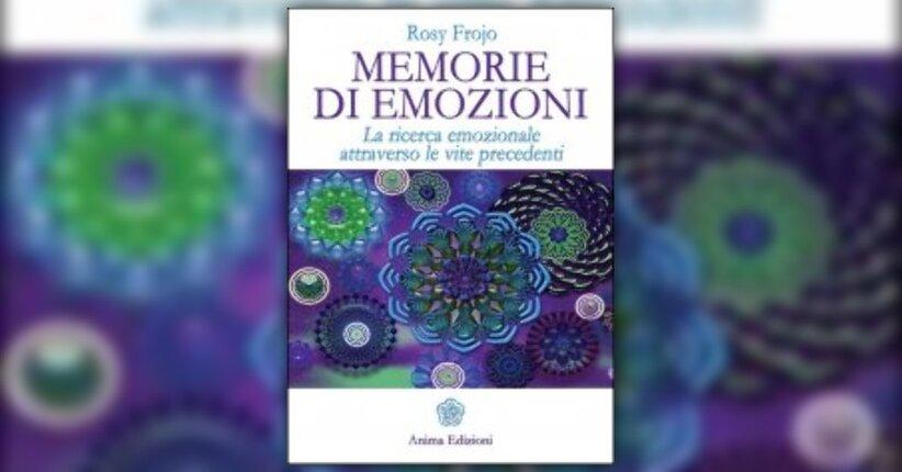 """Estratto dal libro """"Memorie di Emozioni"""" di Rosy Frojo"""