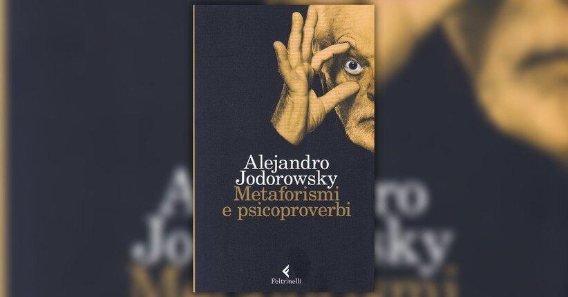 """Estratto dal libro """"Metaforismi e Psicoproverbi"""" di Jodorowsky"""