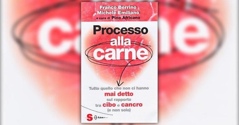 """Estratto dal libro """"Processo alla Carne"""" di Franco Berrino e Michele Emiliano"""