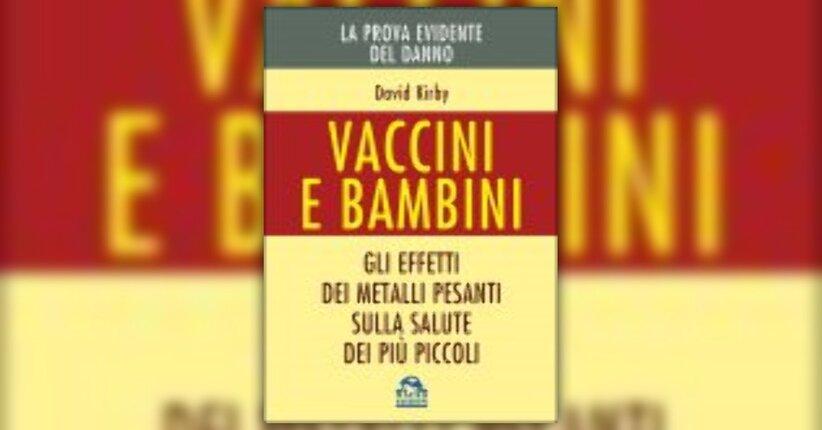 """Estratto dal libro """"Vaccini e bambini: la prova del danno"""""""