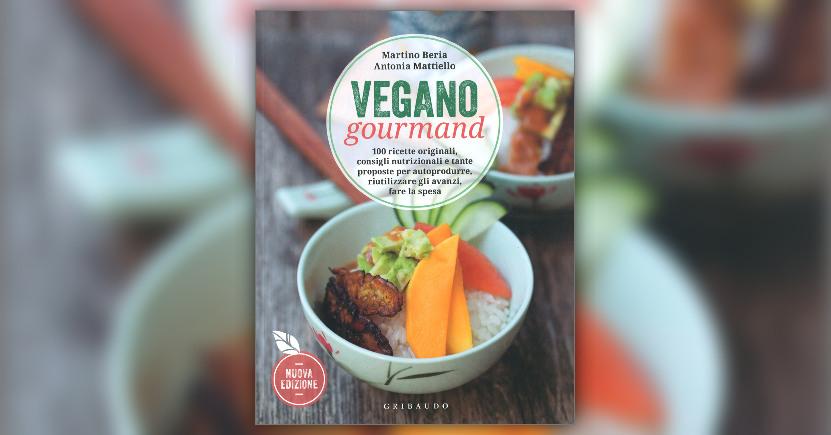 """Estratto dal libro """"Vegano Gourmand"""" di Martino Beria e Antonia Mattiello"""