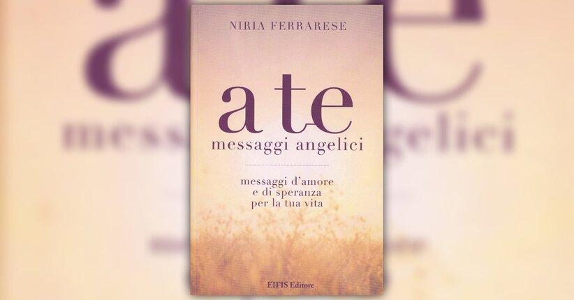 """Estratto di """"A Te: messaggi angelici"""" libro di Niria Ferrarese"""