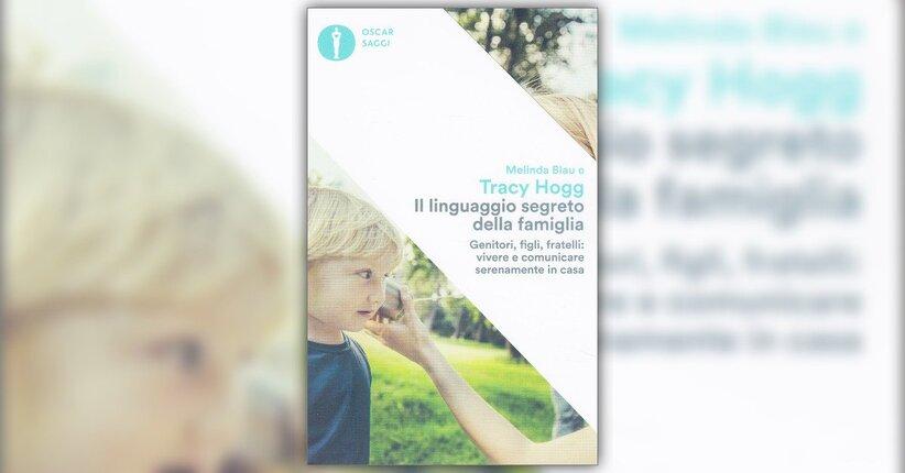 Estratto - Il Linguaggio Segreto della Famiglia - Libro di Tracy Hogg e Melinda Blau