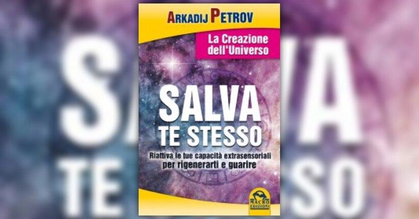 Estratto - Salva te stesso - Libro di Arcadij Petrov