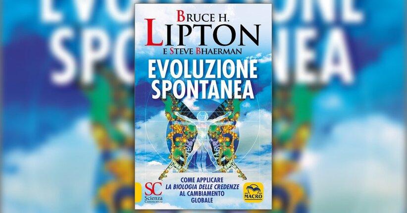 Bruce Lipton - Anteprima - Evoluzione Spontanea