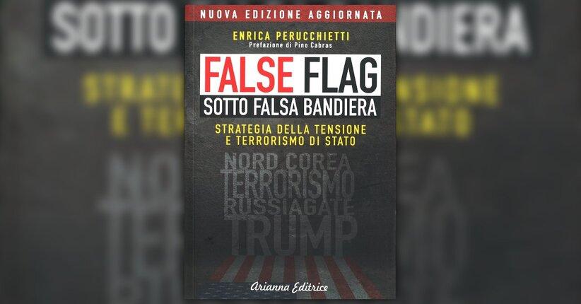"""Falsare la storia - Estratto dal libro """"False Flag - Sotto Falsa Bandiera"""""""
