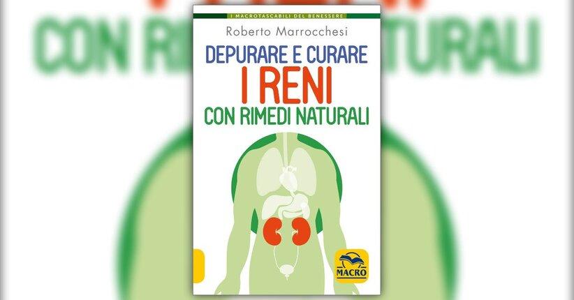 """Fisiologia e patologia - Estratto da """"Depurare e Curare i Reni con Rimedi Naturali"""""""