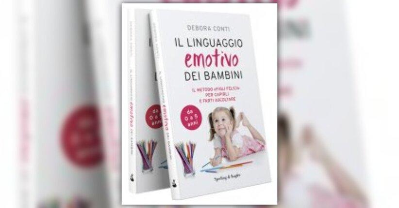 """Genitori sereni e figli felici - Estratto da """"Il Linguaggio Emotivo dei Bambini"""" di Debora Conti"""