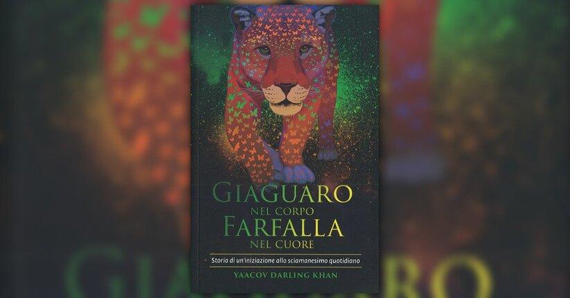 """Messaggio personale di Ya'Acov per l'edizione italiana di """"Giaguaro nel Corpo, Farfalla nel Cuore"""""""
