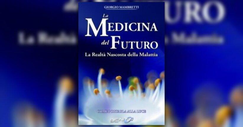Giorgio Mambretti - Anteprima - La Medicina del Futuro