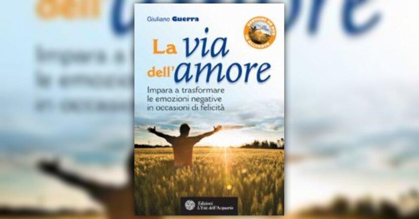 Giuliano Guerra - Anteprima - La Via dell'Amore