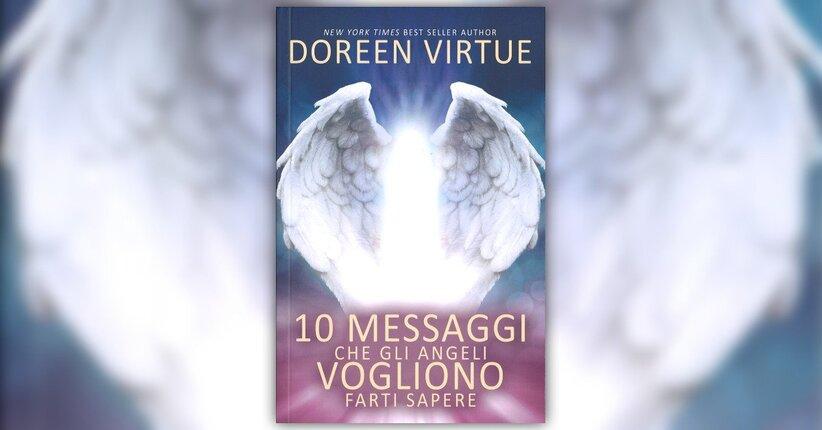 """Gli angeli ti parlano - Estratto da """"10 Messaggi che gli Angeli Vogliono Farti Sapere"""""""