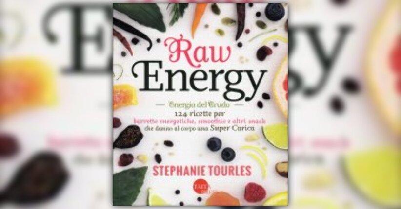 """Gli spuntini crudi - Estratto dal libro """"Raw Energy"""""""
