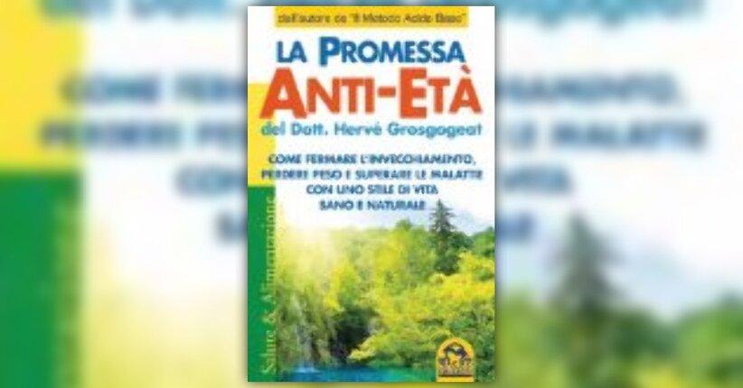 Hervé Grosgogeat - Anteprima - La Promessa Anti-Età