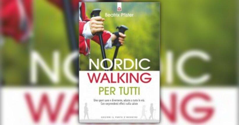 """I benefici - Estratto dal libro """"Nordic Walking per Tutti"""""""