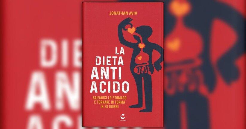 """I danni degli acidi alimentari - Estratto da """"La Dieta Antiacido"""""""