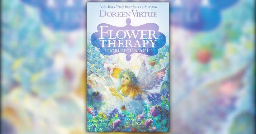 """I fiori della guarigione - Estratto da """"Flower Therapy - I Fiori degli Angeli"""""""