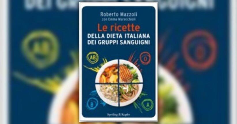 """I gruppi sanguigni in breve - Anteprima di """"Le Ricette della Dieta Italiana dei Gruppi Sanguigni"""""""