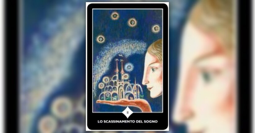 II . Lo Scassinamento del Sogno - Un Arcano Maggiore dei Tarocchi dello Spazio delle Varianti
