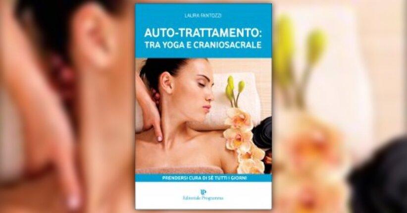 """Il Ben-Essere, un cammino verso l'Infinito - Estratto da """"Auto-trattamento:tra Yoga e Craniosacrale"""""""