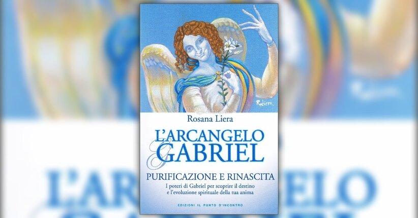 """Il destino e l'evoluzione spirituale dell'anima - Estratto dal libro """"L'Arcangelo Gabriel"""""""
