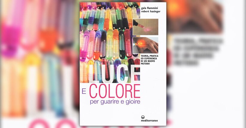 """Il Metodo Colour Enlightenment® - Estratto da """"Luce e Colore per Guarire e Gioire"""""""
