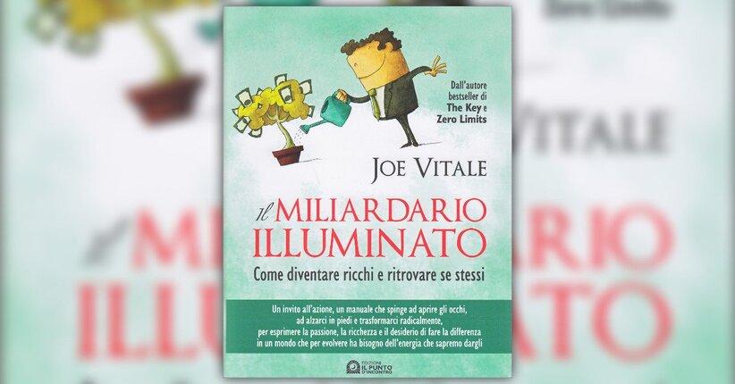 Il Miliardario Illuminato - Libro di Joe Vitale
