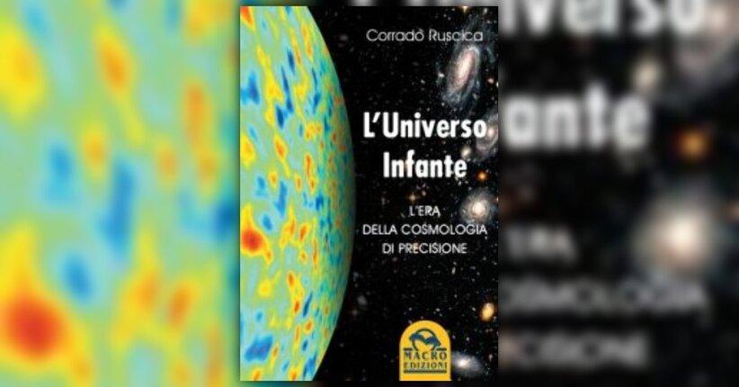 """Il modello del Big Bang - Estratto da """"L'universo infante"""" di C. Ruscica"""