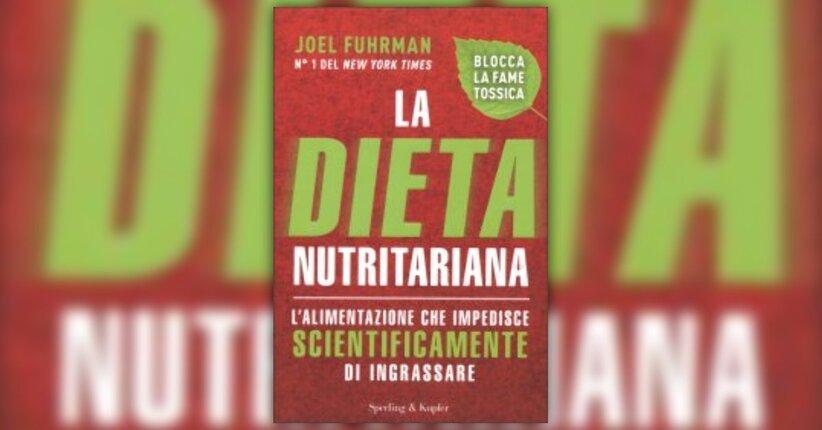 Il potere del vero cibo - Anteprima libro La Dieta Nutritariana