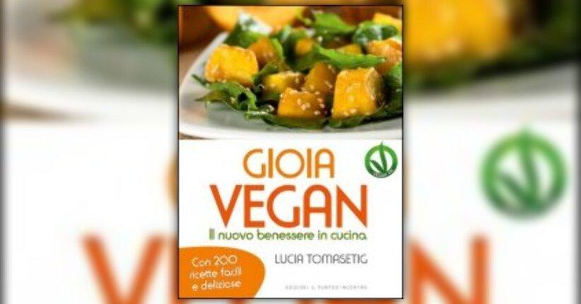 """Il primo animale a cui non fare del male è l'uomo... - """"Gioia Vegan"""" libro di Lucia Tomasetig"""