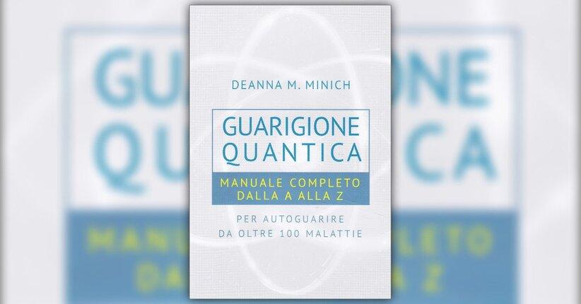 """Il processo di guarigione - Estratto dal libro """"Guarigione Quantica"""""""