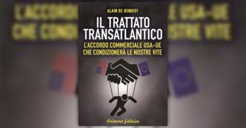 """Il progetto del """"Grande Mercato Transatlantico"""" - Estratto dal libro di Alain de Benoist"""