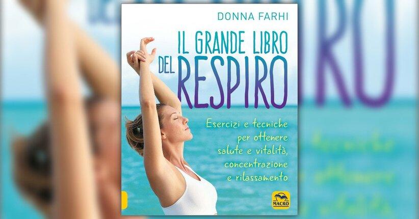 """Il respiro essenziale - Estratto da """"Il Grande Libro del Respiro"""""""