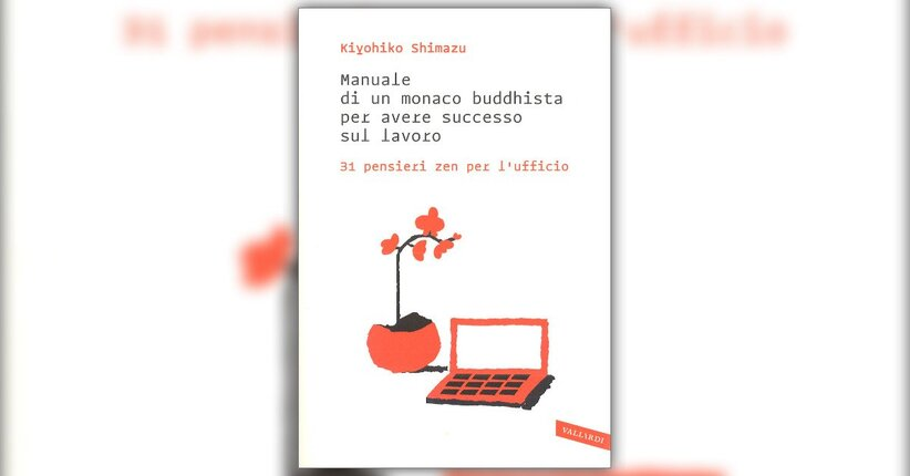 """Il segreto dei grandi - Estratto da """"Manuale di un Monaco Buddhista per Avere Successo sul Lavoro"""""""