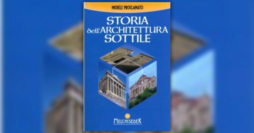 """Il simbolo per capire il passato - Estratto da """"Storia dell'Architettura Sottile"""""""