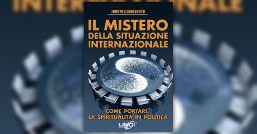 """Intervista a Fausto Carotenuto, autore del libro """"Il Mistero della Situazione Internazionale"""""""