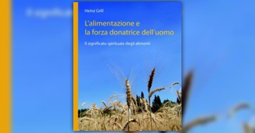 """Intervista a Heinz Grill, autore del libro """"L'alimentazione e la forza donatrice dell'uomo"""""""