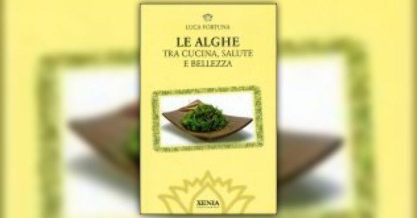 Intervista a Luca Fortuna, autore del libro Le Alghe