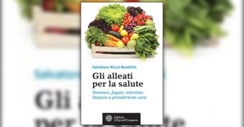 "Introduzione a ""Gli Alleati per la tua salute"" - Libro di Salvatore Ricca Rosellini"
