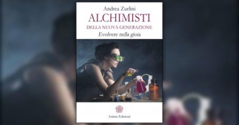 Introduzione - Alchimisti della Nuova Generazione - Libro di Andrea Zurlini