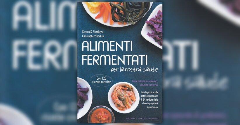 Introduzione - Alimenti Fermentati per la Nostra Salute