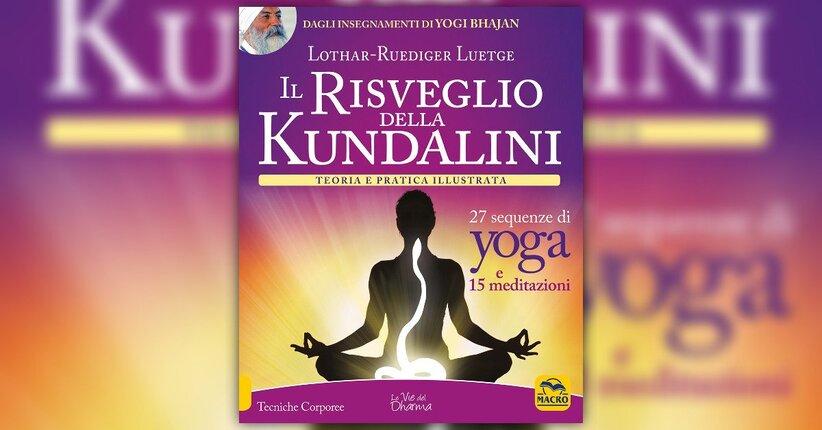 """Introduzione alla pratica - Estratto dal libro """"Il risveglio della Kundalini"""""""