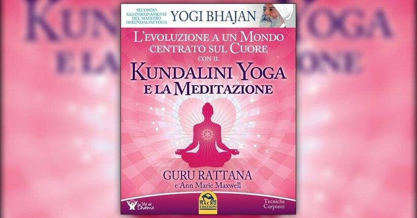 Introduzione alla seconda edizione - Kundalini Yoga e la Meditazione - Libro di Guru Rattana