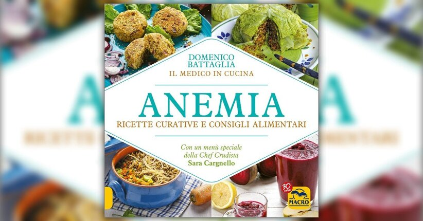 Introduzione - Anemia: Ricette Curative e Consigli Alimentari - Libro di Domenico Battaglia