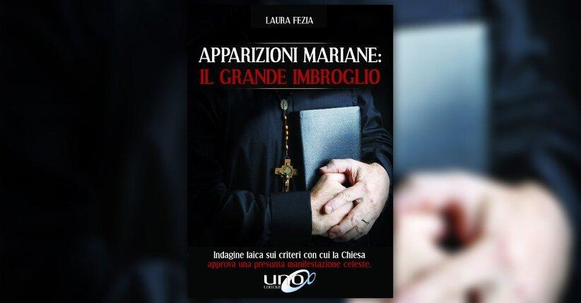 Introduzione - Apparizioni Mariane: il Grande Imbroglio - Libro di Laura Fezia