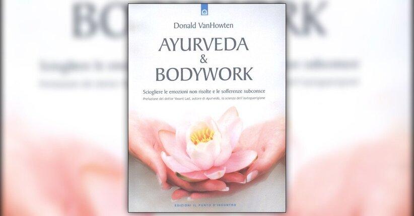 Introduzione - Ayurveda & Bodywork - Libro di Donald VanHowten